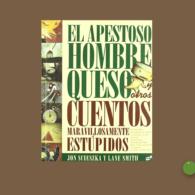 El apestoso hombre queso y otros cuentos maravillosamente estúpidos apaisado_Mejor en verde Elisa Yuste