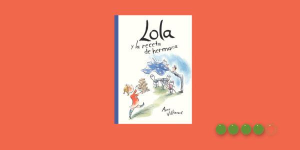 Lola y la receta de hermana apaisado_Mejor en verde Elisa Yuste