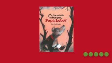 Te da miedo el bosque, Papá Lobo apaisado